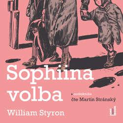 Audiokniha Sophiina volba - William Styron - Martin Stránský
