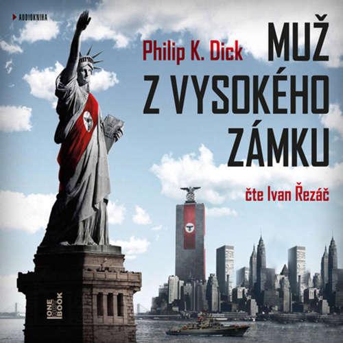 Audiokniha Muž z vysokého zámku - Philip K. Dick - Ivan Řezáč