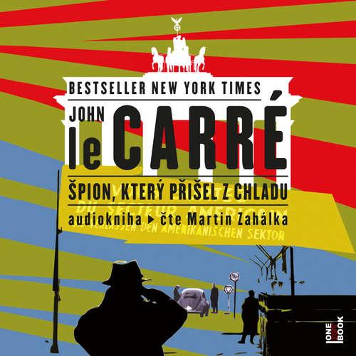 Audiokniha Špion, který přišel z chladu - John le Carré - Martin Zahálka