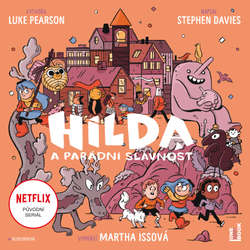 Audiokniha Hilda a parádní slavnost - Luke Pearson - Martha Issová