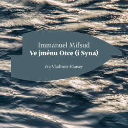Audiokniha Ve jménu Otce (i Syna) - Immanuel Mifsud - Vladimír Hauser