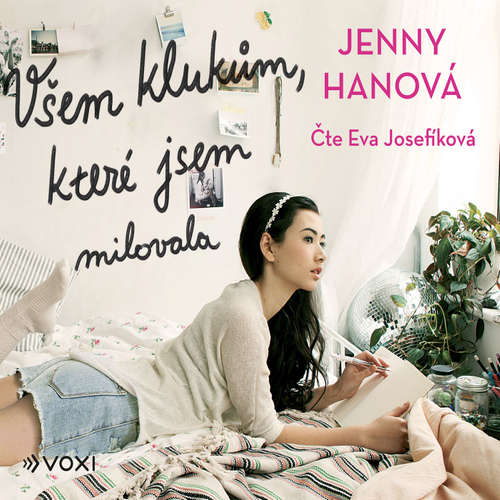 Audiokniha Všem klukům, které jsem milovala - Jenny Hanová - Eva Josefíková