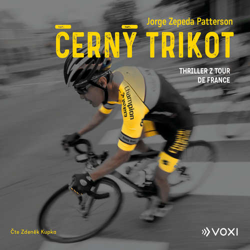 Audiokniha Černý trikot - Jorge Zepeda Patterson - Zdeněk Kupka