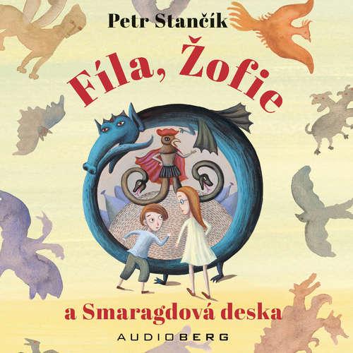Audiokniha Fíla, Žofie a Smaragdová deska - Petr Stančík - Martin Myšička