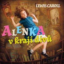 Audiokniha Alenka v kraji divů - Lewis Carroll - Josef Kemr