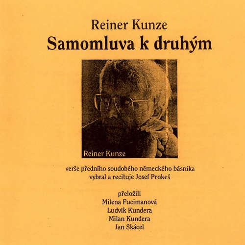 Audiokniha Samomluva k  druhým - Reiner Kunze - Josef Prokeš