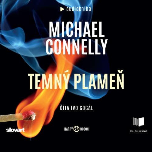 Audiokniha Temný plameň - Michael Connelly - Ivo Gogál
