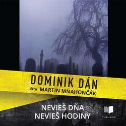 Audiokniha Nevieš dňa, nevieš hodiny - Dominik Dán - Martin Mňahončák