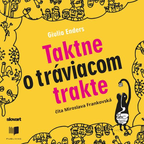 Audiokniha Taktne o tráviacom trakte - Giulia Enders - Miroslava Frankovská