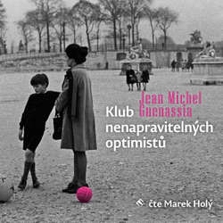 Audiokniha Klub nenapravitelných optimistů - Jean-Michel Guenassia - Marek Holý