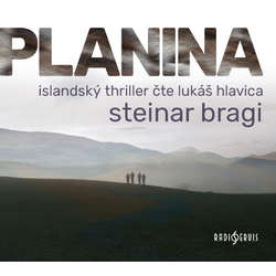 Audiokniha Planina - Steinar Bragi - Lukáš Hlavica
