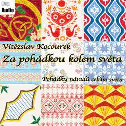 Audiokniha Za pohádkou kolem světa - Vladimír Kocourek - Lada Bělašková