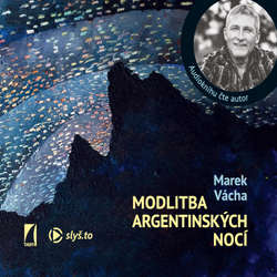 Audiokniha Modlitba argentinských nocí - Marek Orko Vácha - Marek Orko Vácha