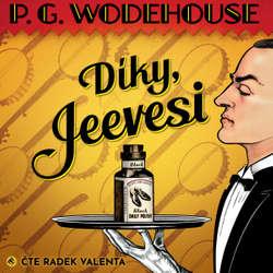 Audiokniha Díky, Jeevesi - Pelham Grenville Wodehouse - Radek Valenta