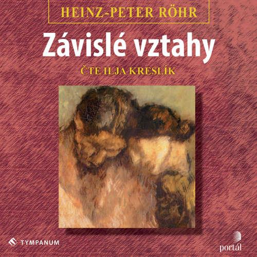 Audiokniha Závislé vztahy - Heinz-Peter Röhr - Ilja Kreslík