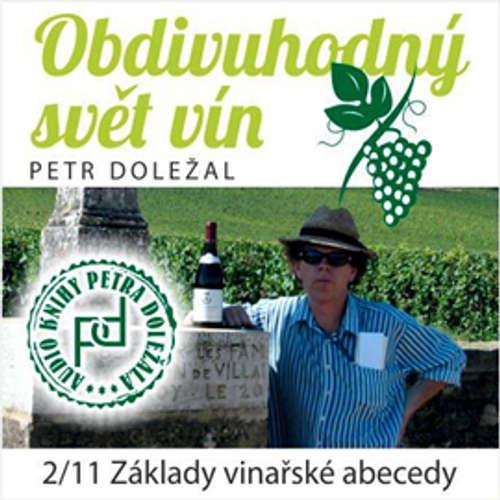 Audiokniha Obdivuhodný svět vín 2 - Petr Doležal - Petr Doležal