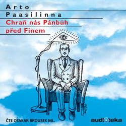 Audiokniha Chraň nás Pánbůh před Finem - Arto Paasilinna - Otakar Brousek ml.