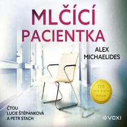 Audiokniha Mlčící pacientka - Alex Michaelides - Lucie Štěpánková