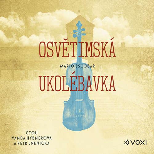 Audiokniha Osvětimská ukolébavka - Mario Escobar - Vanda Hybnerová