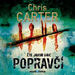 Audiokniha Popravčí - Chris Carter - Jakub Saic
