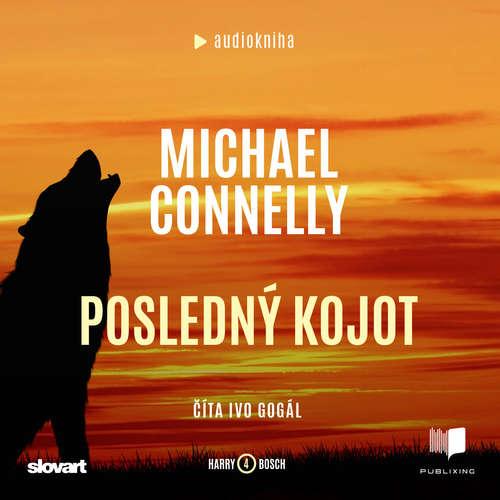 Audiokniha Posledný kojot - Michael Connelly - Ivo Gogál