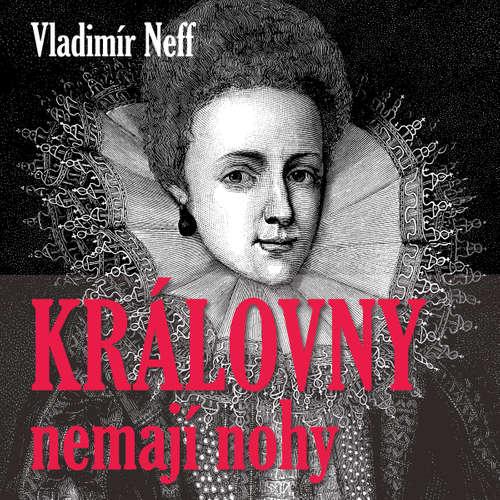 Audiokniha Královny nemají nohy - Vladimír Neff - František Filipovský