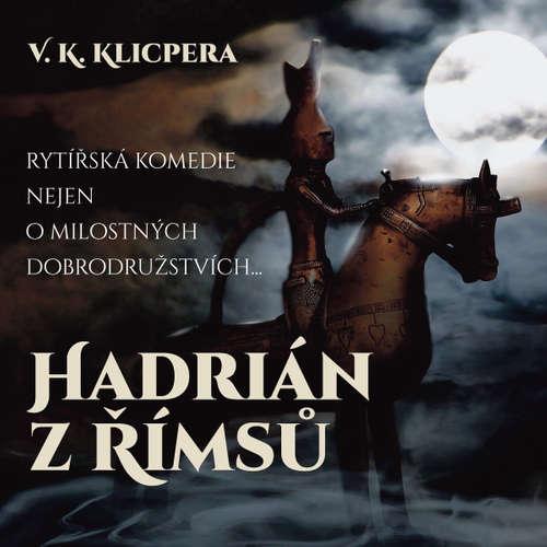 Audiokniha Hadrián z Římsů - Václav Kliment Klicpera - Josef Větrovec