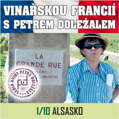 Audiokniha Vinařskou Francií s Petrem Doležalem: Alsasko - Petr Doležal - Petr Doležal