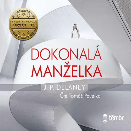 Audiokniha Dokonalá manželka - J. P. Delaney - Tomáš Pavelka