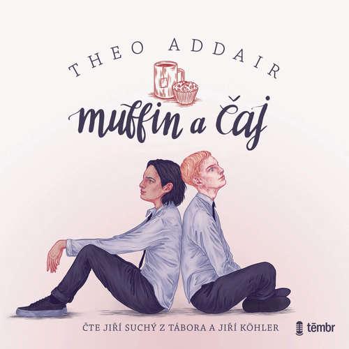 Audiokniha Muffin a čaj - Theo Addair - Jiří Suchý z Tábora