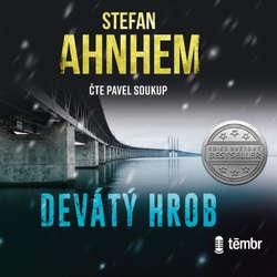 Audiokniha Devátý hrob - Stefan Ahnhem - Pavel Soukup