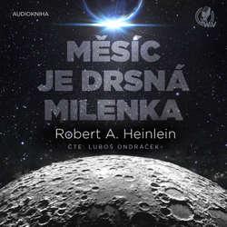 Audiokniha Měsíc je drsná milenka - Robert A. Heinlein - Luboš Ondráček