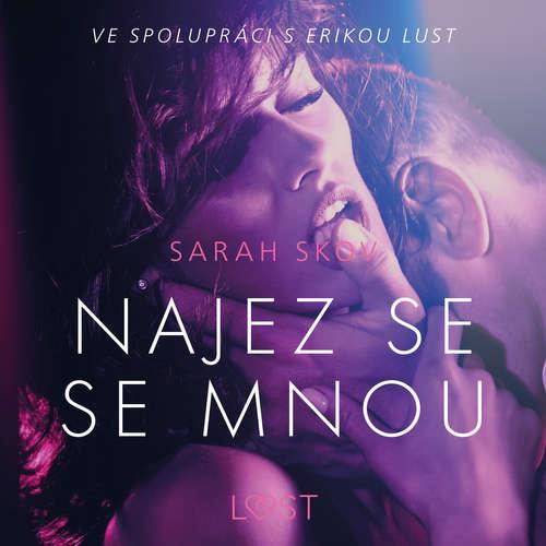 Audiokniha Najez se se mnou - Erotická povídka - Sarah Skov - Lenka Švejdová