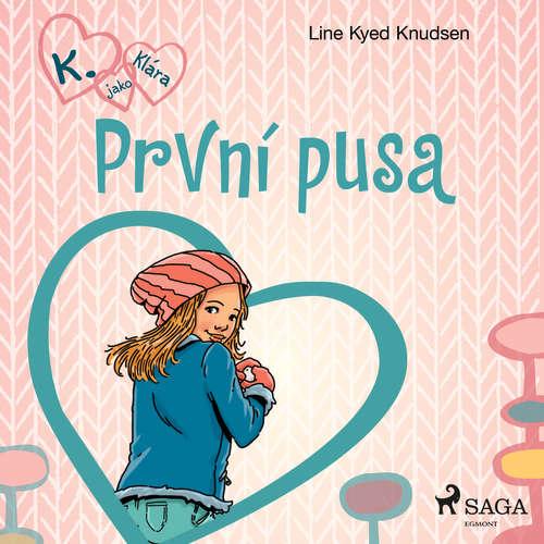 Audiokniha K. jako Klára 3 – První pusa - Line Kyed Knudsen - Klára Sochorová