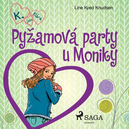 Audiokniha K. jako Klára 4 – Pyžamová party u Moniky - Line Kyed Knudsen - Klára Sochorová