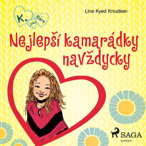 Audiokniha K. jako Klára 1 – Nejlepší kamarádky navždycky - Line Kyed Knudsen - Klára Sochorová