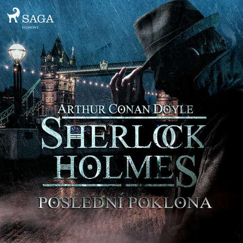 Audiokniha Poslední poklona - Arthur Conan Doyle - Václav Knop