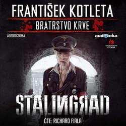 Audiokniha Stalingrad - František Kotleta - Richard Fiala