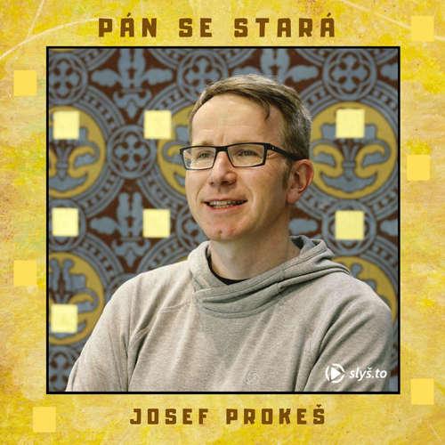 Audiokniha Pán se stará - Josef Prokeš - Josef Prokeš