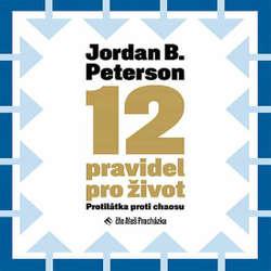 Audiokniha 12 pravidel pro život - Jordan B. Peterson - Aleš Procházka