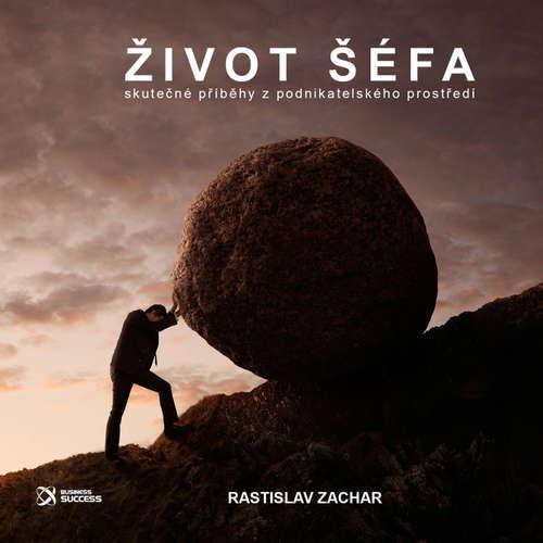 Audiokniha Život šéfa - Rastislav Zachar - Ivo Jurman