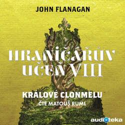 Audiokniha Králové Clonmelu - John Flanagan - Matouš Ruml