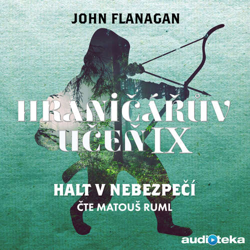 Audiokniha Halt v nebezpečí - John Flanagan - Matouš Ruml