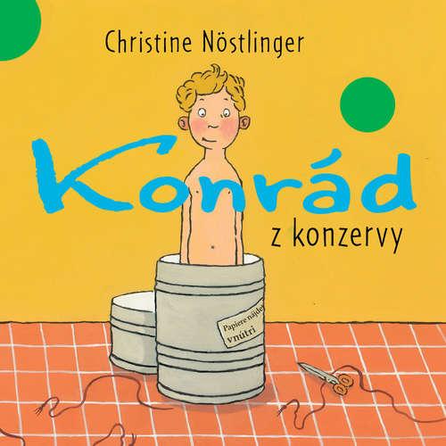 Audiokniha Konrád z konzervy - Christine Nöstlinger - Oľga Belešová
