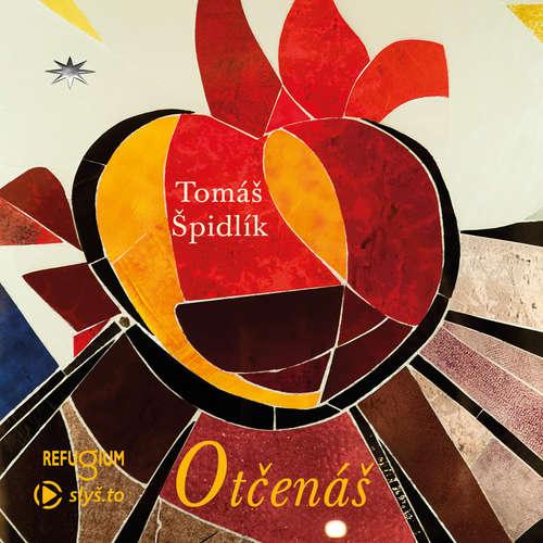 Audiokniha Otčenáš - Tomáš Špidlík - Igor Dostálek