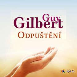 Audiokniha Odpuštění - Guy Gilbert - Jiří Miroslav Valůšek