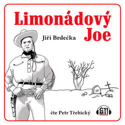 Audiokniha Limonádový Joe - Jiří Brdečka - Petr Třebický