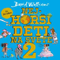 Audiokniha Nejhorší děti na světě 2 - David Walliams - Jiří Lábus