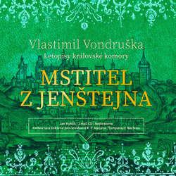 Audiokniha Mstitel z Jenštejna - Vlastimil Vondruška - Jan Hyhlík