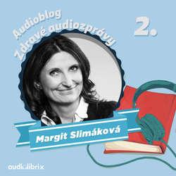 Audiokniha Zdravé audiozprávy Margit Slimákové 2 - Margit Slimáková - Dagmar Křížová